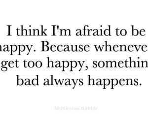happy, quotes, and afraid image