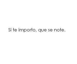 frases, frases en español, and te importo image