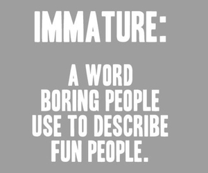 fun, immature, and quote image