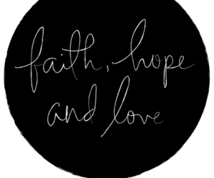 love, hope, and faith image