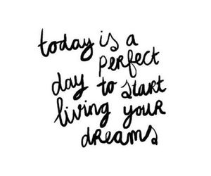Dream, today, and quote image