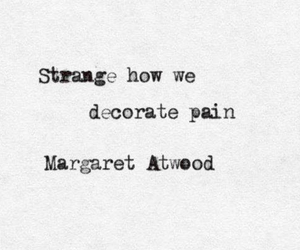 pain, quotes, and strange image