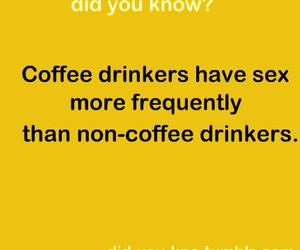 coffee, sex, and did you know image