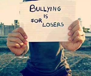 bullying, quote, and loser image