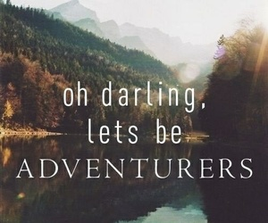 adventurous, darling, and quotes image