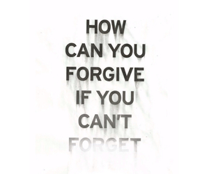 forgive, forget, and can image