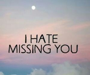 hate, missing, and you image
