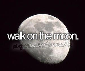 moon, before i die, and walk image