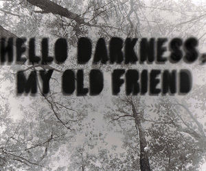 Darkness, friend, and hello image