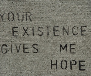 hope, quote, and Existence image