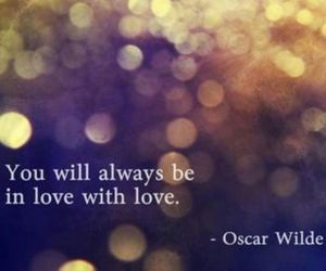 love, quote, and oscar wilde image