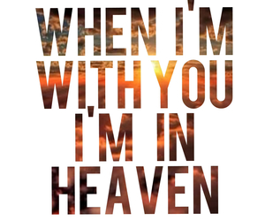 heaven, I Love You, and with you image