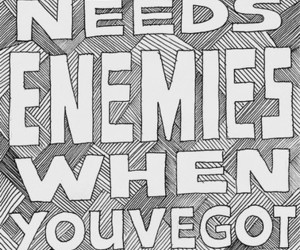 enemy, quote, and sad image
