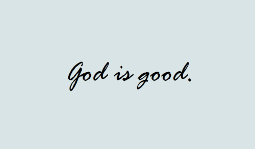 God Is Good Uploaded By Olivia On We Heart It