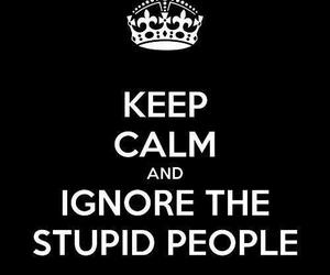 keep calm, stupid, and people image