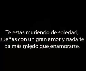 love, soledad, and frases image