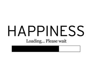 happiness, quote, and loading image
