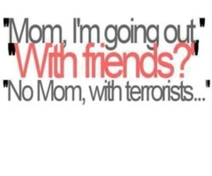 friends, mom, and terrorists image