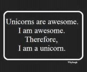 awesome, me, and unicorns are awesome image