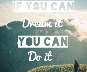 Dream, quote, and do it image