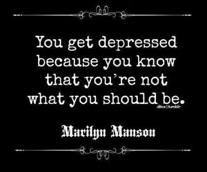 depressed, quote, and Marilyn Manson image