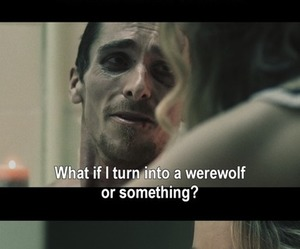 christian bale, quote, and the machinist image