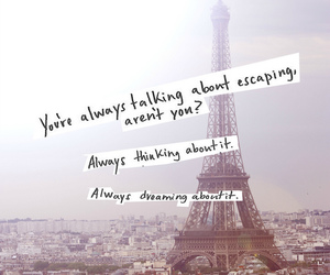 paris, escape, and quotes image
