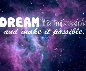 Dream, possible, and galaxy image