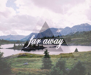 far away, away, and nature image