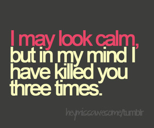 quotes, calm, and kill image