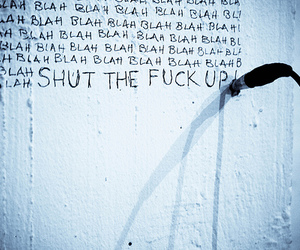 angry, typography, and shut the fuck up image