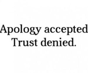 quotes, trust, and apology image