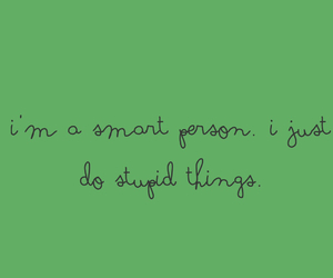 person, quotes, and stupid image