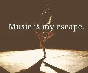 escape, music, and quotes image