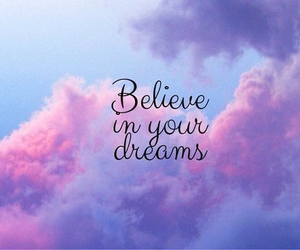 Dream, believe, and sky image