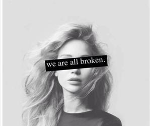 broken, quote, and sad image