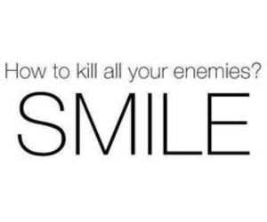 smile, enemy, and quotes image