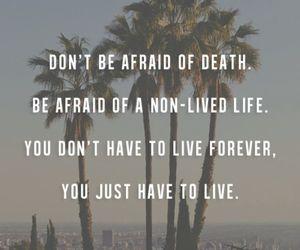 live, death, and afraid image
