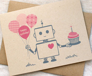 birthday card, happy birthday, and robot image