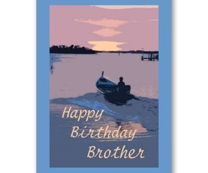 brother, happy birthday, and man in boat on water card image