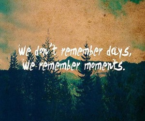 quote, moments, and remember image