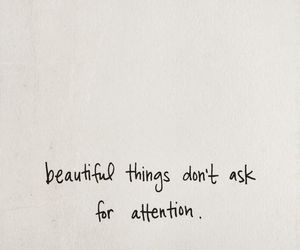 quotes, beautiful, and attention image