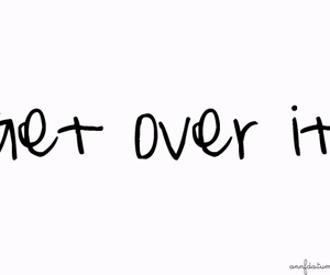 get over it, text, and words image