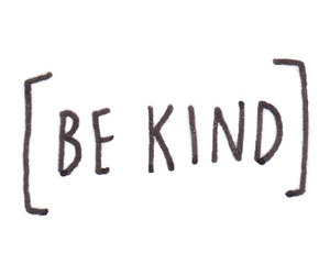 quotes, kind, and be kind image