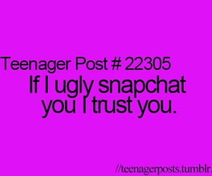 trust, snapchat, and ugly image