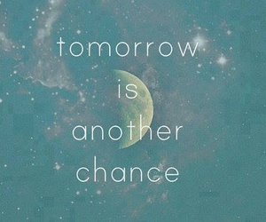 chance, tomorrow, and quote image