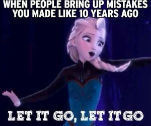 frozen, let it go, and mistakes image