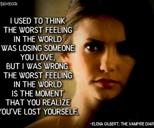 Nina Dobrev, elena gilbert, and quote image