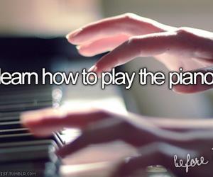 piano, music, and bucket list image