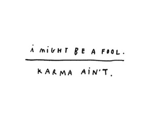 karma, fool, and quotes image